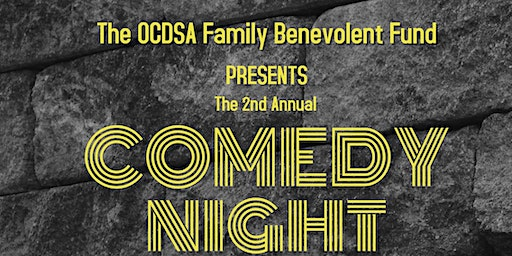 2nd Annual OCDSA Family Benevolent Fund Comedy Night