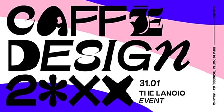 Caffè Design 20XX - The Lancio Event biglietti