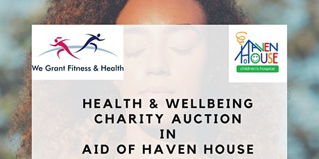 Health & Wellbeing Charity Auction in Aid of Haven House Hospice tickets