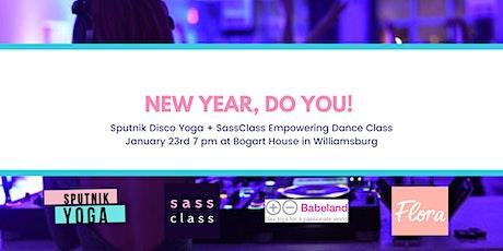 New Year, Do YOU! Sputnik Disco Yoga + SassClass Empowering Dance Class tickets