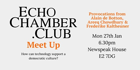The Echo Chamber Club Meet Up - 27th January 2020 tickets