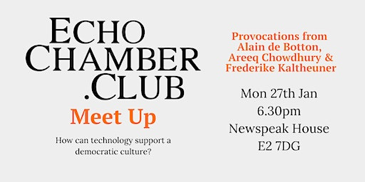 The Echo Chamber Club Meet Up - 27th January 2020