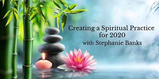 Creating A Spiritual Practice for 2020