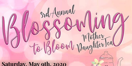 Blossoming To  Bloom Mother & Daughter Tea tickets
