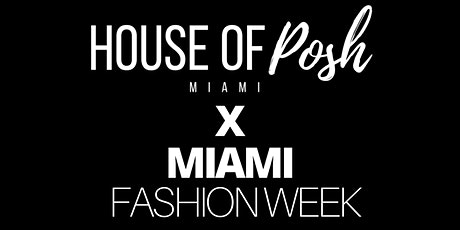 House of Posh Miami - Fashion Week Soiree tickets