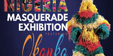 NIGERIA MASQUERADE EXHIBITION tickets