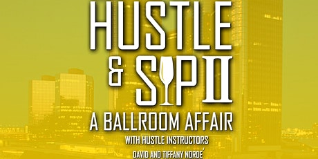 Hustle & Sip II: A Ballroom Affair tickets