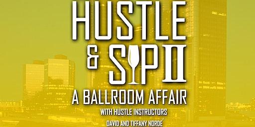 Hustle & Sip II: A Ballroom Affair