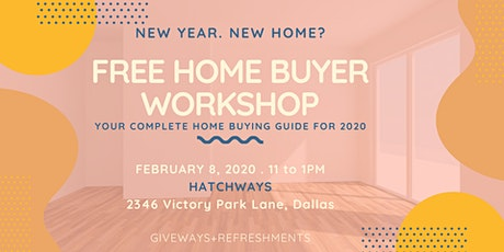 Free Home Buyer Workshop at Hatchways Victory Park Dallas Downtown Uptown tickets