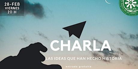 Charla-coloquio: Las ideas que han hecho historia entradas