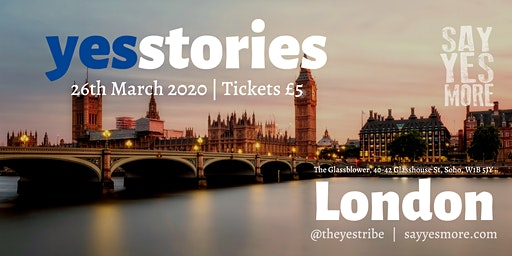 Yes Stories London - March - A Night of Inspiration