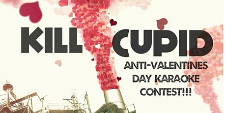 Kill Cupid! Anti-Valentines Day Karaoke Contest! tickets