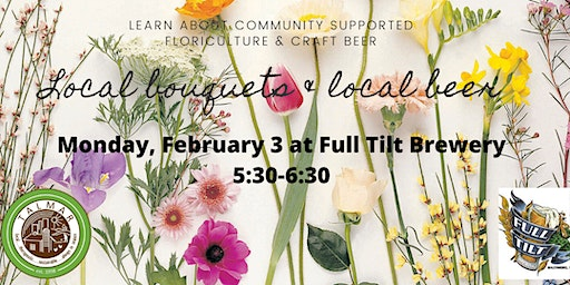 Beer tasting and Community-Supported FLORICULTURE