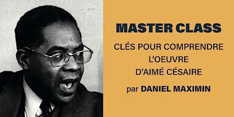 Master class de D. Maximin : Clés pour comprendre l'oeuvre d'Aimé Césaire billets