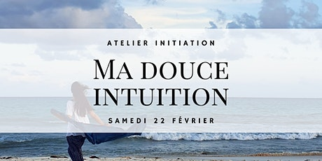 Atelier - Ma douce Intuition billets