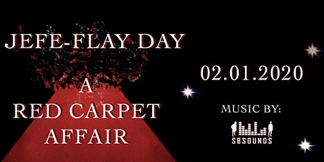 Jefé-Flay Day: A Red Carpet Affair tickets