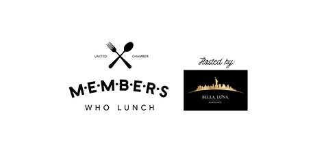 Members Who Lunch hosted by Bella Luna tickets