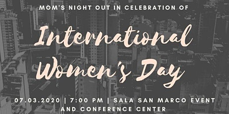 Mom's Night Out In Celebration Of International Women's Day tickets