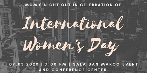 Mom's Night Out In Celebration Of International Women's Day