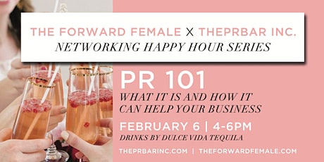 Networking Happy Hour Series: PR 101by THEPRBAR inc. x The Forward Female tickets