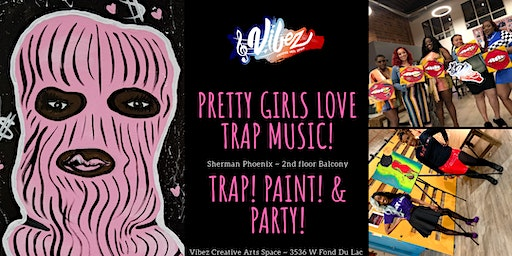 Trap, Paint & Party!
