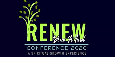 Renewing Your Mind Conference 2020 - A Spiritual Growth Experience tickets