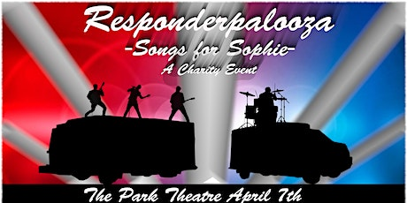Responderpalooza - Songs for Sophie - A Charity Event tickets