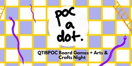 poc a dot: QTIBPOC Board Games + Arts & Crafts Night tickets