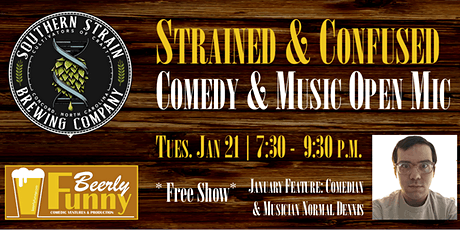 Strained & Confused Open Mic - Comedy & Music - by Beerly Funny tickets