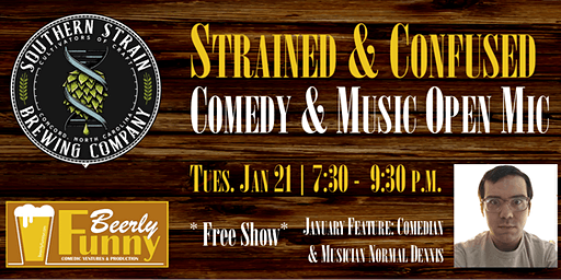 Strained & Confused Open Mic - Comedy & Music - by Beerly Funny