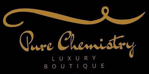 PureChemistry Luxury Boutique Fashion Show/ pop up shop