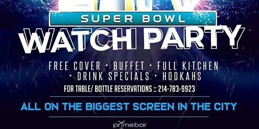 Super Bowl Sunday Watch Party at Pryme Bar!