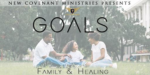 GOALS: Family & Healing