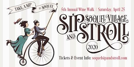 5th Annual SOQUEL VILLAGE SIP & STROLL WINE WALK tickets