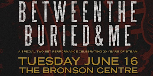 Between The Buried & Me - An Evening With