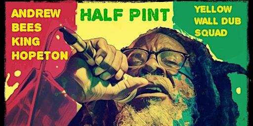 HALF PINT W/YELLOW WALL DUB SQUAD