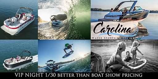 VIP Night 1/30 - Better Than Boat Show Pricing