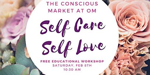 Self Care, Self Love: Free Educational Workshop