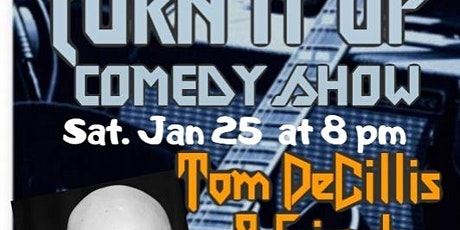 Turn It Up Comedy Show with Tom DeCillis tickets