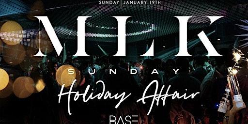 MLK SUNDAY Holiday Affair at BASE HOUSTON