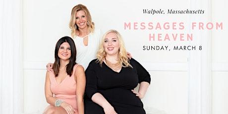 Walpole, Massachusetts Messages from Heaven tickets