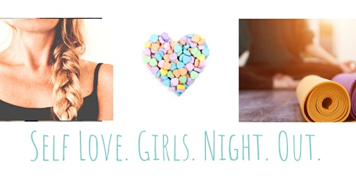 Self Love - Girls Night Out - Yoga, Beauty Bar, & Lululemon