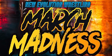 New Evolution wrestling presents March madness tickets