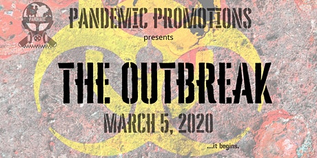 Pandemic Promotions presents The Outbreak tickets