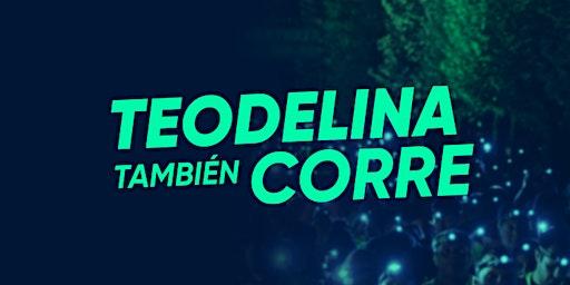 TEODELINA también CORRE | 7ma Edición