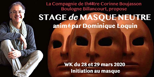 STAGE DE MASQUE NEUTRE, WK 28 & 29 MARS 2020 - Boulogne Billancourt