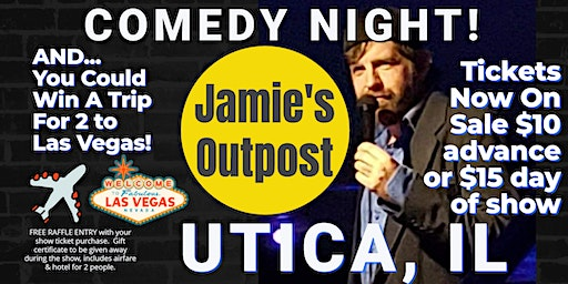 Jamie's Outpost (Utica IL) presents COMEDY NIGHT w/ The Mighty Jer-Dog