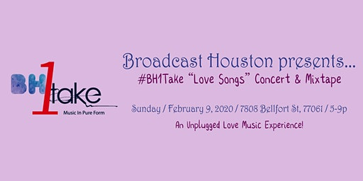"""Broadcast Houston: #BH1Take """"Love Songs"""" Concert & Mixtape Live Production"""