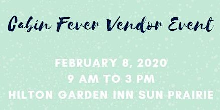 5th Annual Cabin Fever Vendor Event