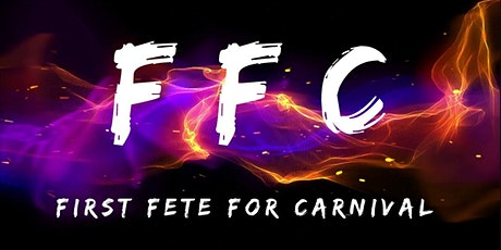 F.F.C - First Fete for Carnival 2020 tickets